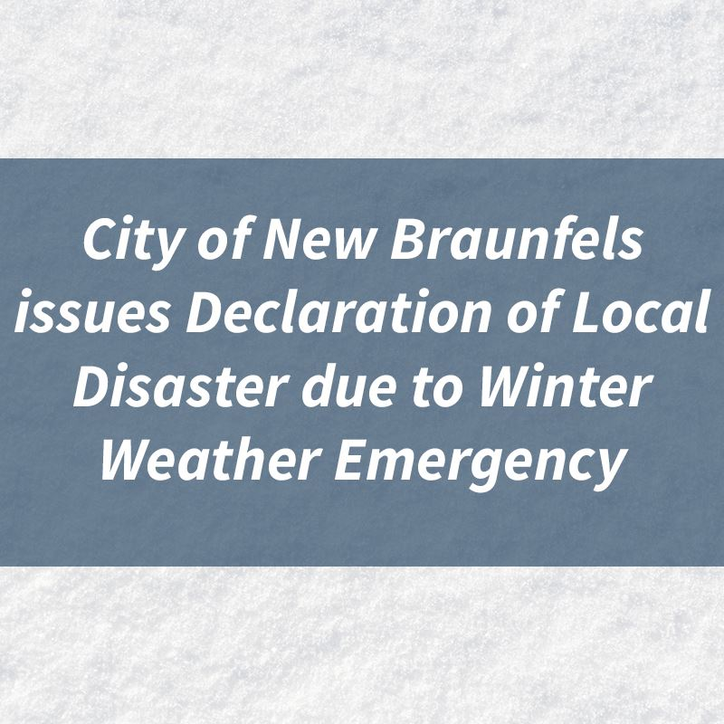 Picture of snow with the words City of New Braunfels Issues Declaration of Local Disaster